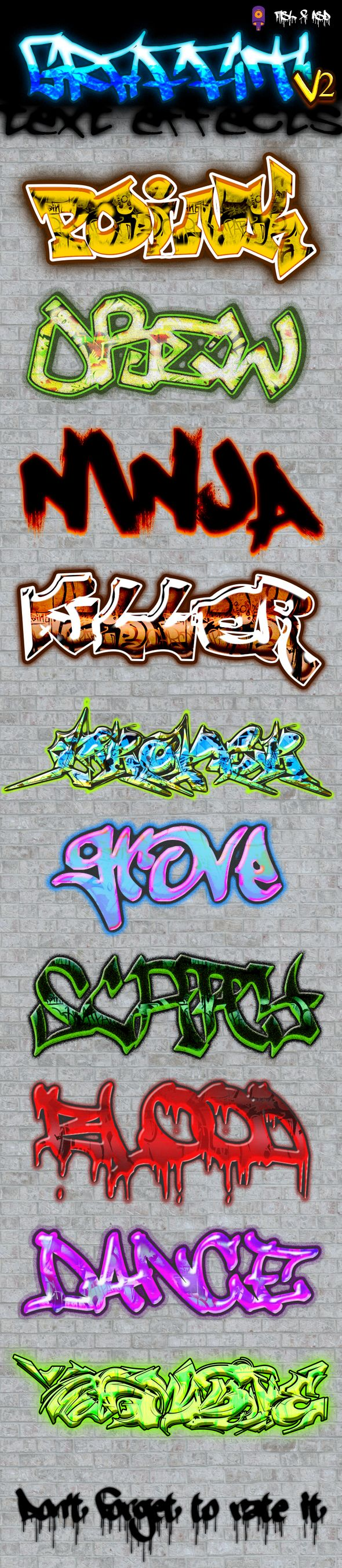 Graffiti Text Effects V2 by Noctilucous 10 Graffiti text effects that can be used in logo, banners, flyers, websites, brochure or any kind of decoration purpose. Features
