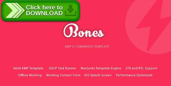 [ThemeForest]Free nulled download Bones - AMP E-Commerce Mobile Template from http://zippyfile.download/f.php?id=4464 Tags: accelerated mobile pages, amp, amp e-commerce, amp shop, arabic shop, clean, gulp, iphone, mobile commerce, mobile e-commerce, Mobile Shop, nunjucks, responsive, rtl, template engine