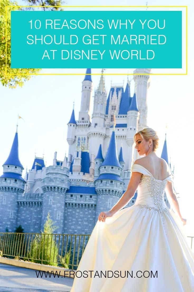 Weddings at Disney World aren't just for Disney freaks. Here are 10 reasons why you should get married at Disney World.