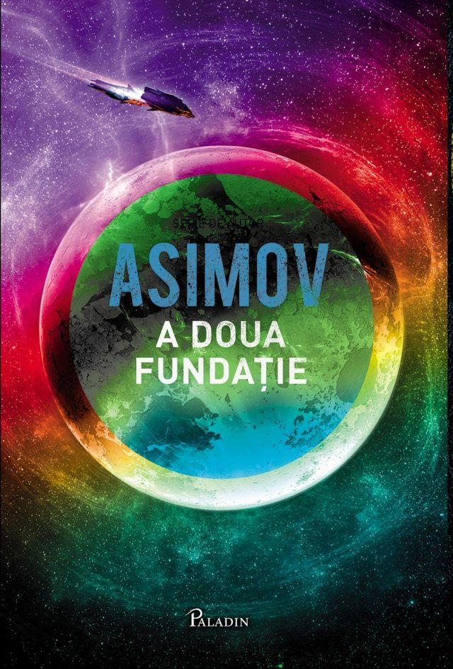 PALADIN. 17. Isaac Asimov - Fundația3-A doua Fundație(2014). Traducere de Mihai-Dan Pavelescu.