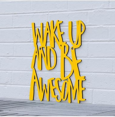 Wake Up and Be Awesome Motivational Hand Painted Laser Cut Wood Sign