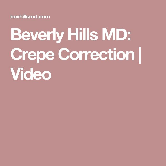 Beverly Hills MD: Crepe Correction | Video