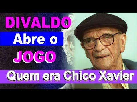DIVALDO ABRE O JOGO SOBRE CHICO XAVIER