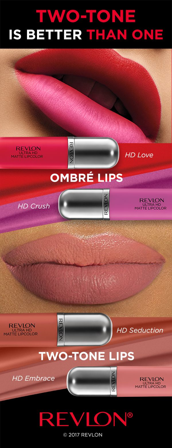 Update your look with spring's new two-tone lip trend. 1. Get the Ombré look by lining the outer area of your lips with Revlon Ultra HD Matte Lipcolor™ in 'HD Love.' Add 'HD Crush' to the center and blend.  2. Get a nude two-tone lip with Revlon Ultra HD Matte Lipcolor™ in 'HD Seduction' on your top lip and 'HD Embrace' on the bottom for fuller looking lips with a velvety matte finish.