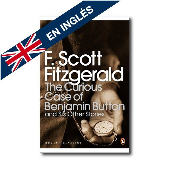 """The Curious Case of Benjamin Button and Six Other Stories"" (F. Scott Fitzgerald). Editorial: Penguin. Edad recomendada: A partir de 16 años."