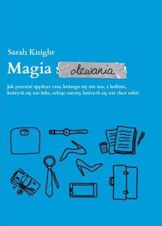 """SZCZĘŚLIWY MINIMALISTA: """"Sztuka olewania"""" Sarah Knight - recenzja książki...."""
