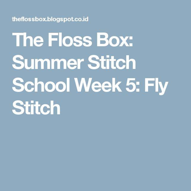 The Floss Box: Summer Stitch School Week 5: Fly Stitch