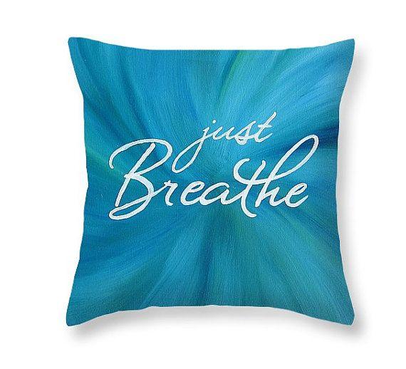 Just Breathe Quote Pillow Case Aqua Pillow – Aqua Decorative Pillows Zen Decor Yoga Pillow – Art Pillow Bedroom Decor Zen Room Relax Pillow