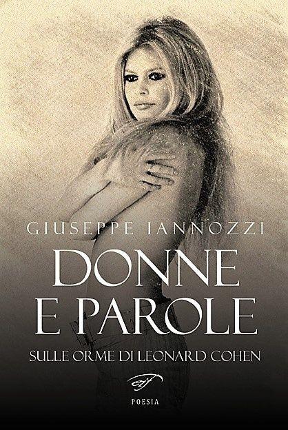 "Giuseppe Iannozzi, ""Donne e parole. Sulle orme di Leonard Cohen"""