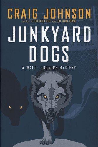 Junkyard Dogs: A Walt Longmire Mystery (Walt Longmire Mysteries)