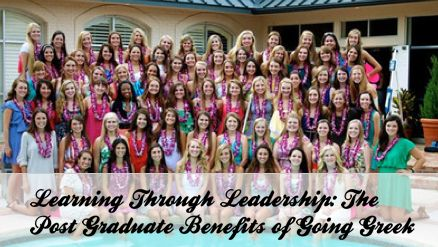 Learning Through Leadership: The Post Graduate Benefits of Going Greek