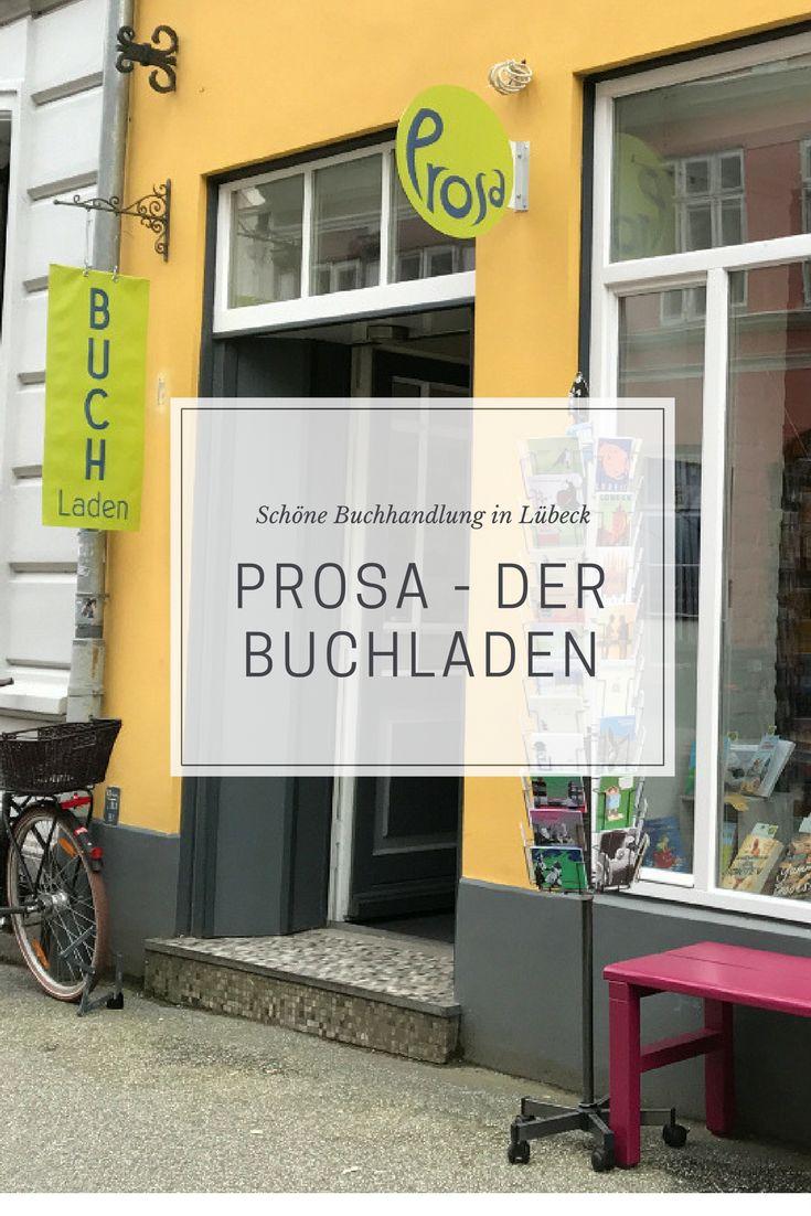 Der Buchladen Prosa in Lübeck: eine ungewöhnlich und ungewöhnlich schöne und gute Buchhandlung in der alten Hansestadt. Liebhaber schöner Bücher werden hier garantiert glücklich