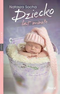 Dziecko last minute - Natasza Socha #booksmylove #books #książki #recenzje #review