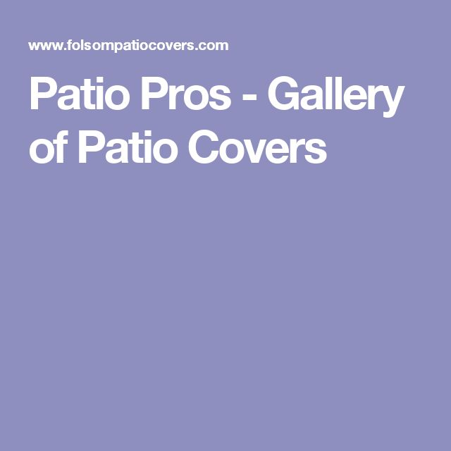Patio Pros - Gallery of Patio Covers
