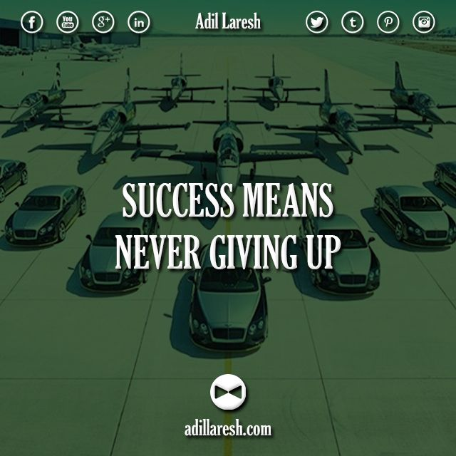 Success means never giving up. #quotes #quote #motivation #consistency #persistence #millionaire #entrepreneur