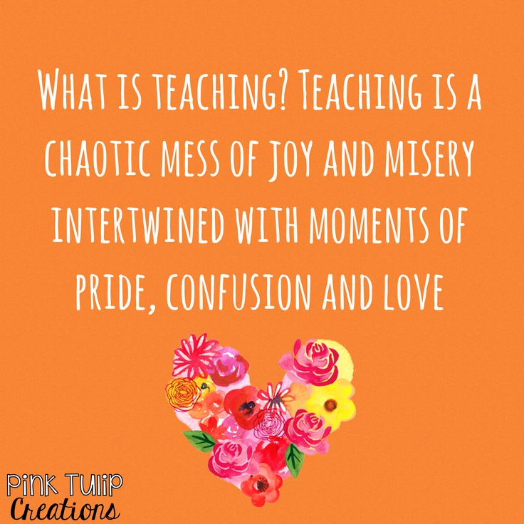 What is teaching? Teaching is a chaotic mess of joy and misery, intertwined with moments of pride, confusion and love… teaching quotes, educational,…