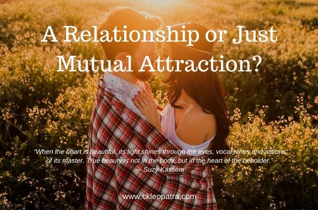 A Relationship or Just Mutual Attraction?