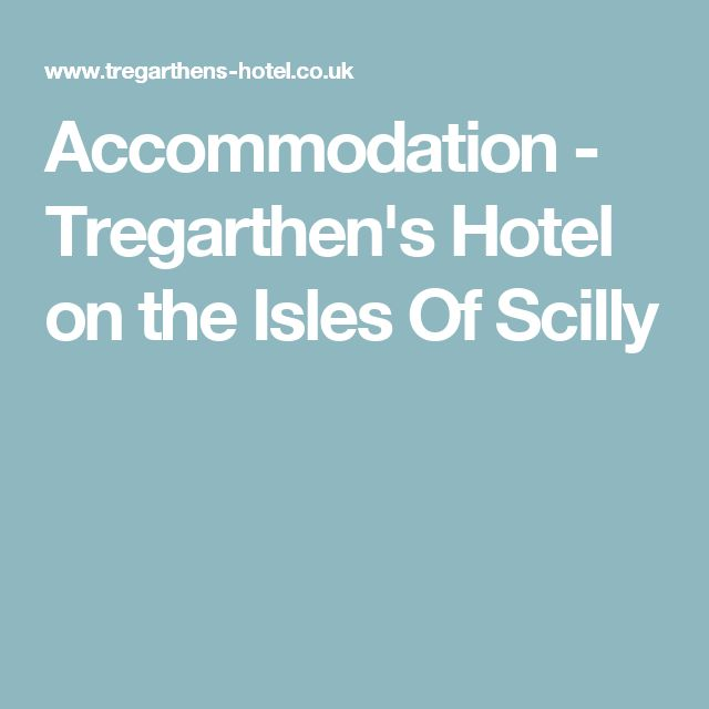 Accommodation - Tregarthen's Hotel on the Isles Of Scilly