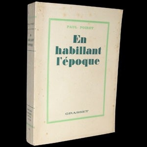 En habillant l'epoque by Paul Poiret