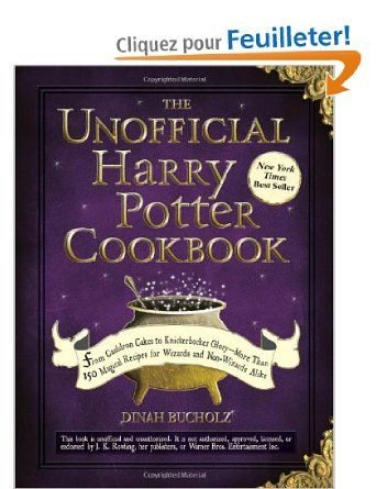 The Unofficial Harry Potter Cookbook: From Cauldron Cakes to Knickerbocker Glory-More Than 150 Magical Recipes for Wizards and Non-Wizards A...
