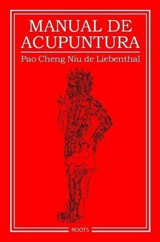 """Manual de acupuntura principalmente basado  en el """"Chen Chiu"""". Es el primer texto sobre el tema traducido directamente del chino al castellano."""