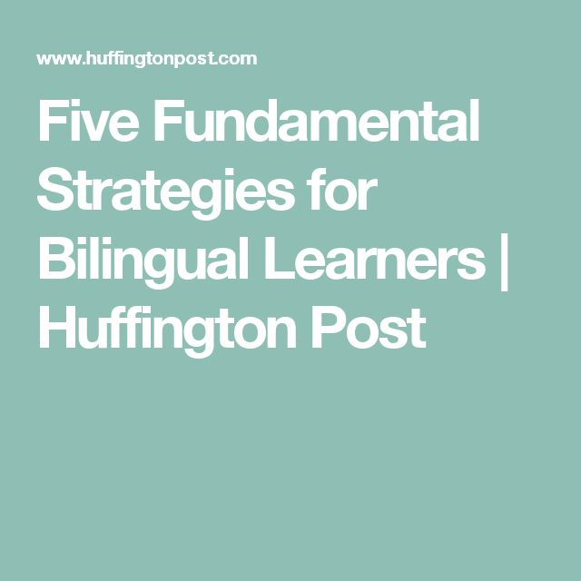 Five Fundamental Strategies for Bilingual Learners | Huffington Post