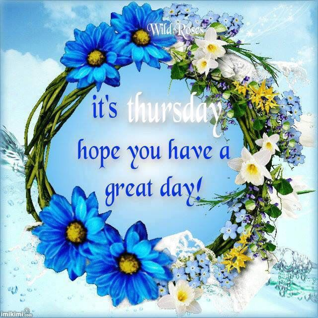 It's Thursday Hope You Have A Great Day