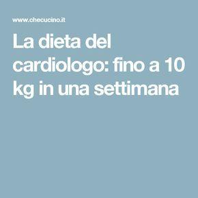 La dieta del cardiologo: fino a 10 kg in una settimana