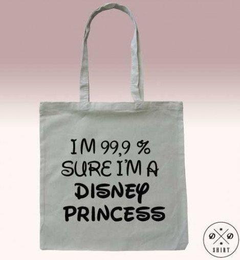 Tote bag, Shopping bag with print I'm 99,9% sure I'm a DISNEY PRINCESS, Funny tote bag, Shopping bag, Market Bag, Quote bag