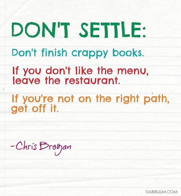 Motivation Monday: Don't Settle Quote by Chris Brogan. http://dabblism.com/motivation-monday-1-dont-settle-quote/