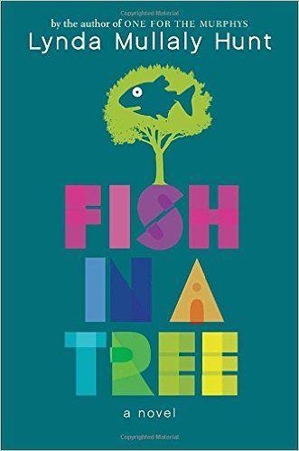 Fish in a Tree: Lynda Mullaly Hunt: 9780399162596: Amazon.com: Books