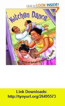 Kitchen Dance (9780618991105) Maurie J. Manning , ISBN-10: 0618991107  , ISBN-13: 978-0618991105 ,  , tutorials , pdf , ebook , torrent , downloads , rapidshare , filesonic , hotfile , megaupload , fileserve