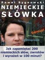 Niemieckie słówka / Paweł Sygnowski    Sprawdzone techniki pamięciowe, dzięki którym zapamiętasz 200 niemieckich słów, zwrotów i wyrażeń w 100 minut.