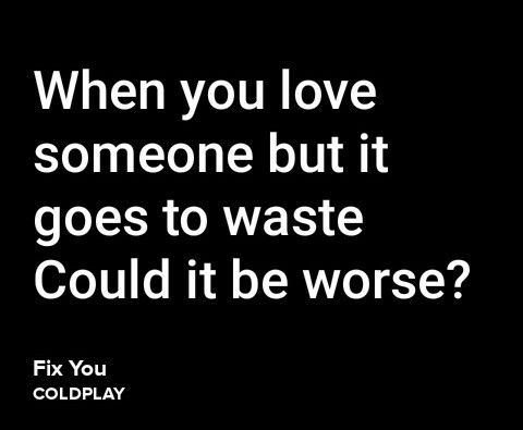 Yeah I know, its hurt. But love can not be worse, everybody know! The worst is when you can not feel the love ~