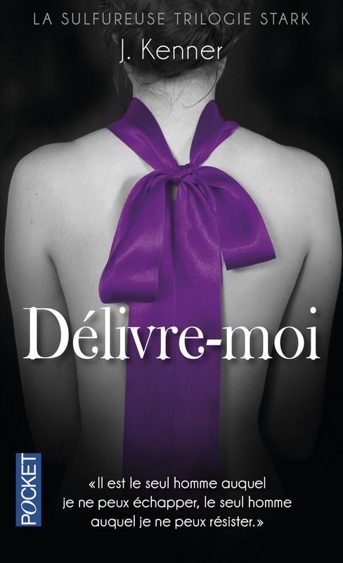 "Trilogie STARK 1 ""Délivre-moi"" J. KENNER"