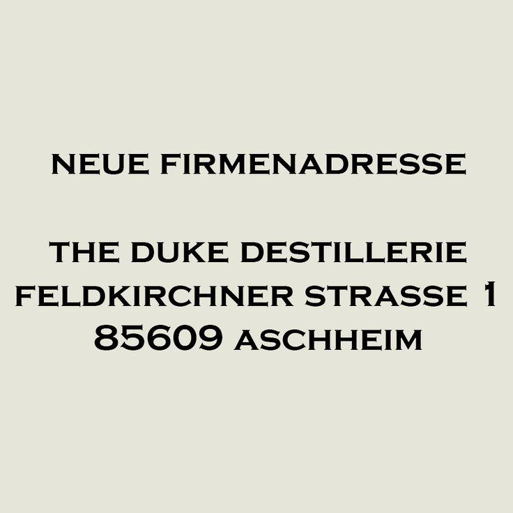 Die THE DUKE Destillerie hat eine neue Adresse: Feldkirchner Straße 1, 85609 Aschheim b. München