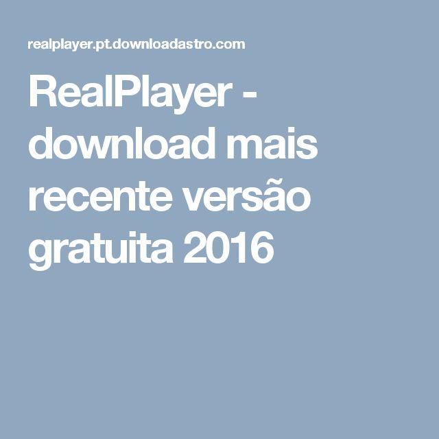RealPlayer - download mais recente versão gratuita 2016