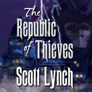 Audiobook Review: The Republic of Thieves by Scott Lynch (@mlsimmons @scottlynch78 @TantorAudio)