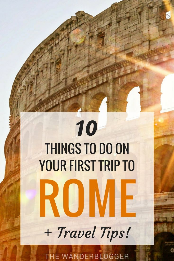 10 Things To Do On Your First Trip To Rome + Travel Tips