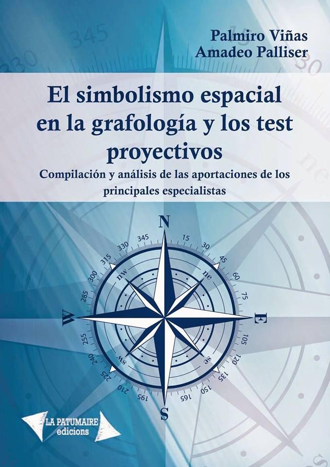 El simbolismo espacial en la grafología y los test proyectivos. Palmiro Viñas/ Amadeu Palliser