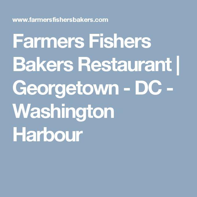 Farmers Fishers Bakers Restaurant | Georgetown - DC - Washington Harbour