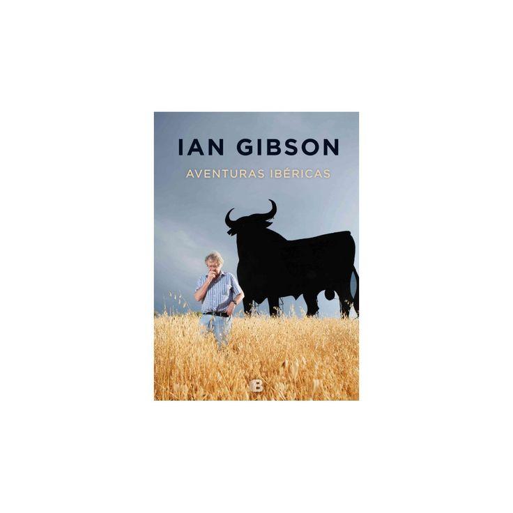 Aventuras ibéricas/ Iberian Adventures (Hardcover) (Ian Gibson)