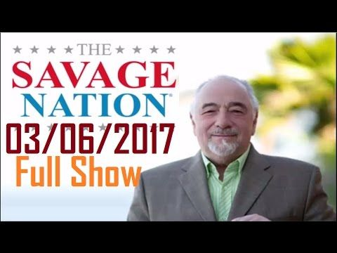 The Michael Savage Nation March 6 2017 Podcast (Full Show) - YouTube