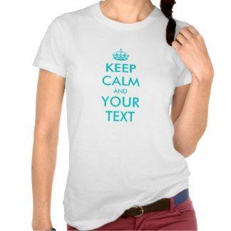 Customizable Keep Calm Shirt for women | Turquoise