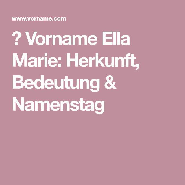 ▷ Vorname Ella Marie: Herkunft, Bedeutung & Namenstag