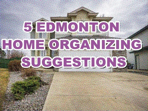 5 EDMONTON HOME ORGANIZING SUGGESTIONS  Take control of your home. This is how you can organize it! http://mvnt.us/m257292  Remember to subscribe to our blog to get daily updates!  #homesforsaleedmonton #edmontonrealestate #edmontonproperties  #edmontonhousesforsale
