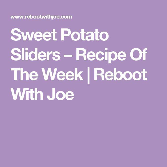 Sweet Potato Sliders – Recipe Of The Week | Reboot With Joe
