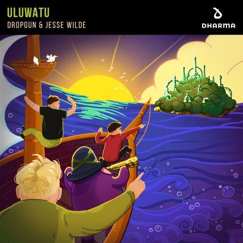 DROPGUN & JESSE WILDE - ULUWATU by Dharma Worldwide | Free