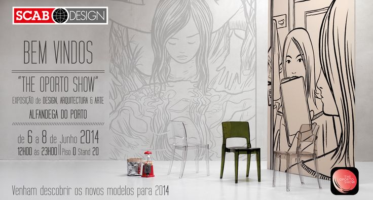 """SCAB DESIGN is waiting for you @""""The Oporto Show""""- from 6 to 8 June 2014"""