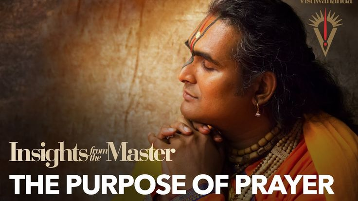 The Purpose of Prayer - Insights from the Master